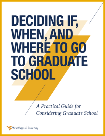 "E-book titled, ""Deciding If, When, and Where to Go to Graduate School. A Practical Guide for Considering Graduate School."""